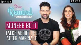 Yaariyan's Muneeb Butt On Life With Aiman Khan | Part I | Rewind With Samina Peerzada