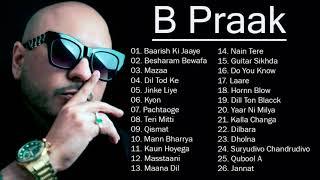 B Praak - B Praak All New Songs 2021 - B Praak Best Bollywood Songs 2021