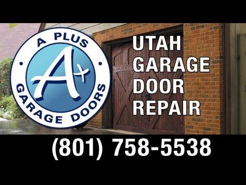 Garage Door Repair Utah 801 758 5538 A Plus Garage Doors