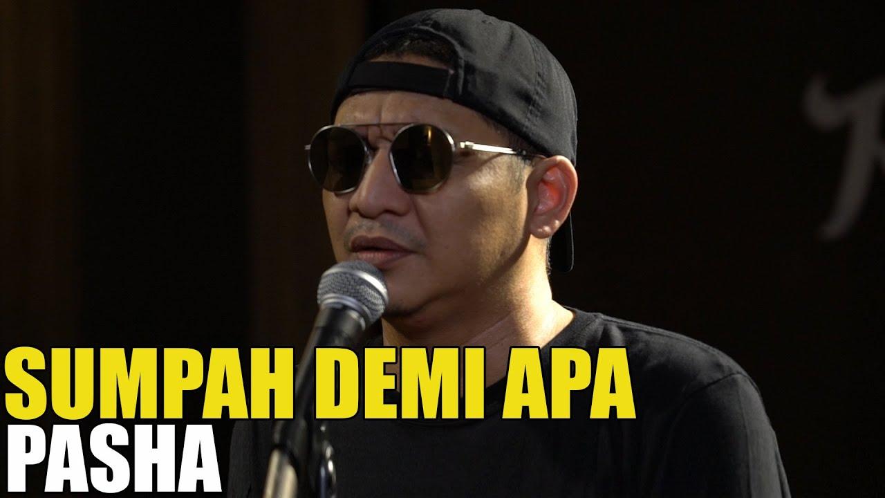 PASHA - SUMPAH DEMI APA LIVE SESSION