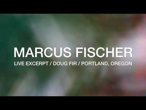 Marcus Fischer Live 12.15.17