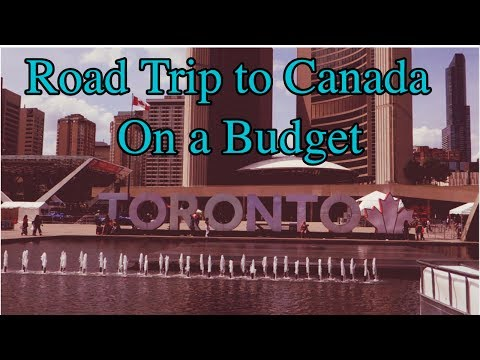 Toronto Road Trip — 5 DAYS IN CANADA FOR $200!