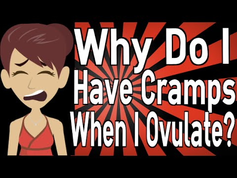 Why Do I Have Cramps When I Ovulate?