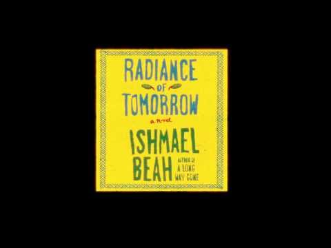Radiance of Tomorrow | Ishmael Beah | audiobook excerpt
