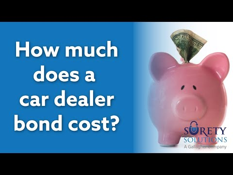 How Much Does An Auto Dealer Bond Cost?
