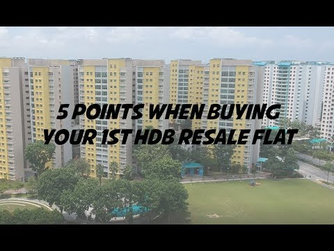 5 POINTS WHEN BUYING 1ST HDB RESALE FLAT