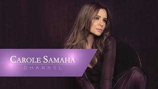 Carole Samaha - Hakhounak / كارول سماحة - حخونك