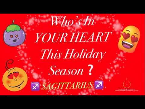 SAGITTARIUS - Who's IN YOUR HEART This Holiday Season?  DEC 2017 SPECIAL ! DOWSING + READING