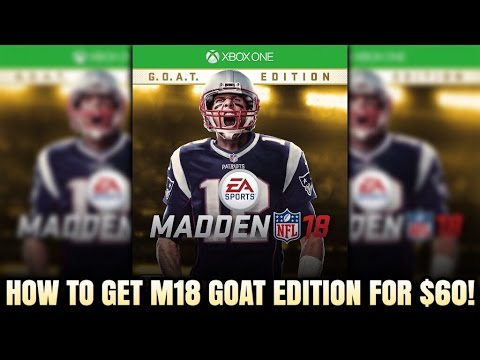 HOW TO GET MADDEN 18 GOAT EDITION FOR $60! SAME PRICE AS REGULAR EDITION! GET MADDEN 18 CHEAPER!