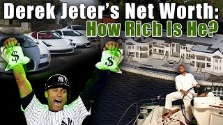 WOW, Derek Jeter is HOW Rich?!?