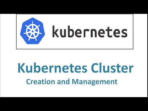 How to create and manage Kubernetes Cluster  ?