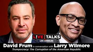 David Frum in conversation with Larry Wilmore at Live Talks Los Angeles