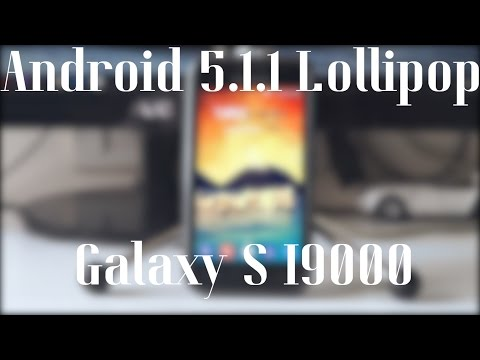 How to Install Android 5.1.1 Lollipop on Samsung Galaxy S GT-I9000
