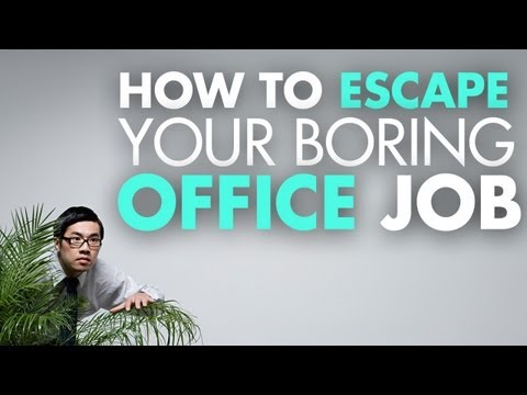 How To Escape Your Boring Desk Job