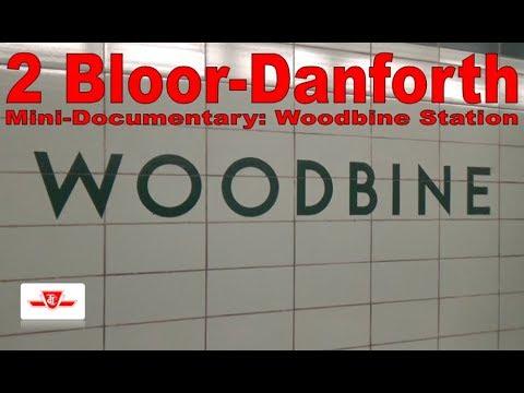 2 Bloor-Danforth - Mini-Documentary: Woodbine Station