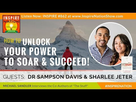 Unlock Your Power to Overcome Challenges, Soar & Succeed! DR SAMPSON DAVIS & SHARLEE JETER The Stuff