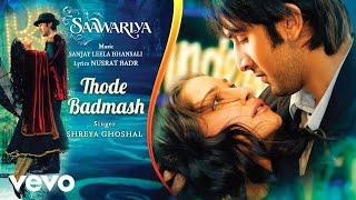 Thode Badmash - Official Audio Song | Saawariya | Shreya Ghoshal |Ranbir Kapoor