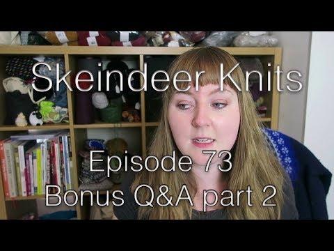 Skeindeer Knits Ep. 73 bonus: Q&A part 2