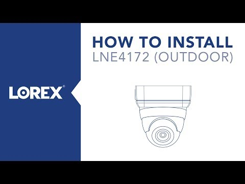 How to Install the LNE4172 IP Dome Security Camera Outdoors
