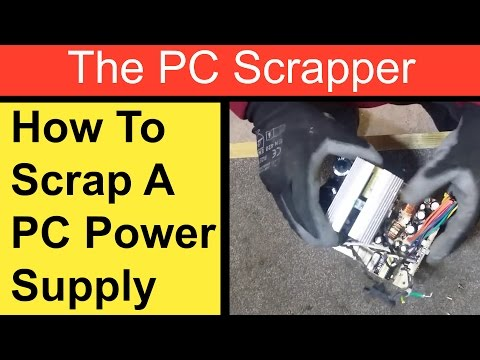 How To Scrap A PC Power Supply