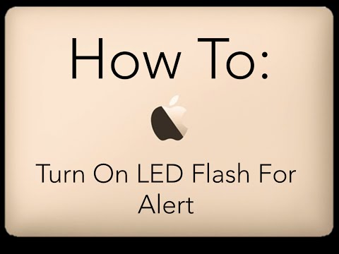 How To Turn On LED Flash for Alerts: iPhone
