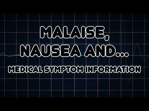 Malaise, Nausea and Vomiting (Medical Symptom)