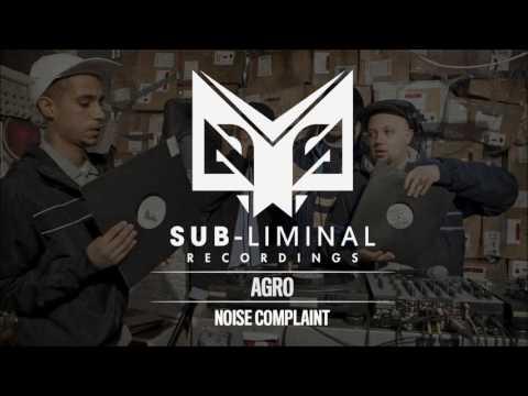 Agro - Noise Complaint [Sub-Liminal Recordings]