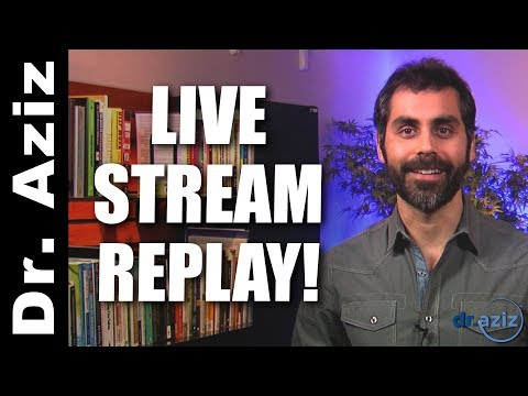 Dr. Aziz LIVE Stream Replay - From 2/24/2018 Online Event