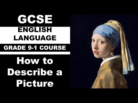 GCSE English Grade 9-1 Course: How to Describe a Picture