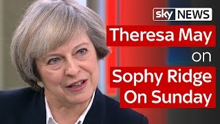 Full Interview: PM Theresa May on Sophy Ridge on Sunday