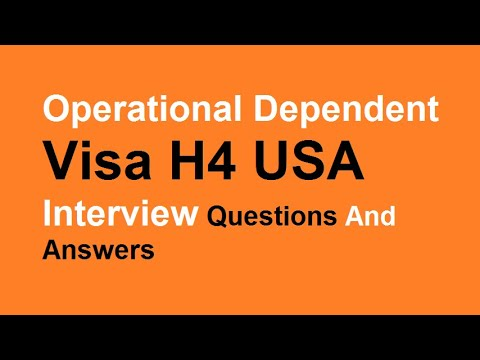 Operational Dependent Visa H4 USA Interview Questions And Answers