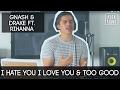 I Hate You I Love You by Gnash and Too Good by Drake ft Rihanna | Alex Aiono Mashup