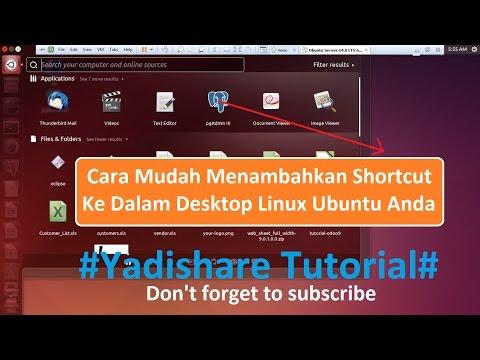 Cara Mudah Membuat Shortcut Ke Dalam Desktop Linux Ubuntu Anda