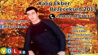 Xaliq Ekber - Bezeceksen