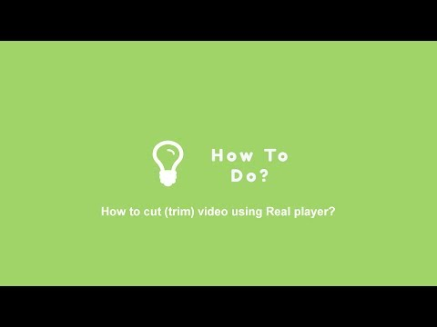 How to cut (trim) video using real player?