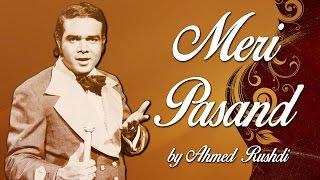 Ahmed Rushdi Hit Songs | Meri Pasand | Non-Stop Jukebox