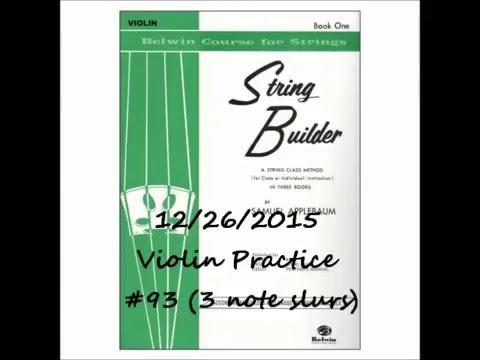 12/26/2015 Violin Practice StringBuilder #93 (3 note slurs)