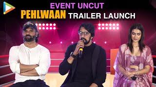 Pehlwaan Trailer Launch | Kichcha Sudeepa | Suniel Shetty | Krishna | Aakanksha
