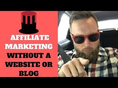How To Do Affiliate Marketing Without A Website Or Blog In 2018