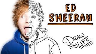 ED SHEERAN | Draw My Life