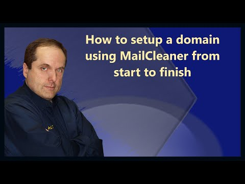 How to setup a domain using MailCleaner from start to finish