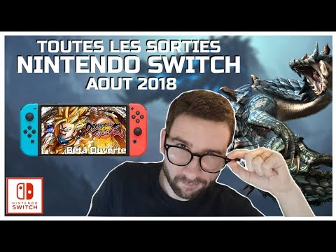 NINTENDO SWITCH, TOUTES LES SORTIES DU MOIS D'AOÛT 2018 ! (Monster Hunter, Dragon Ball Bêta ...)