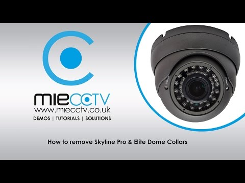 How to remove Skyline Pro & Elite Dome Collars from MIECCTV.co.uk