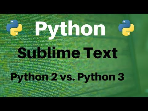How To: Run Python 2.7 and Python 3.5 Script in Sublime Text 3