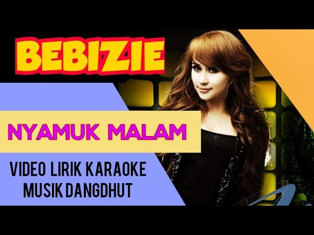 """""""Bebizie - Nyamuk Malam -""""Lirik Karaoke Musik Dangdut Terbaru - NSTV"""