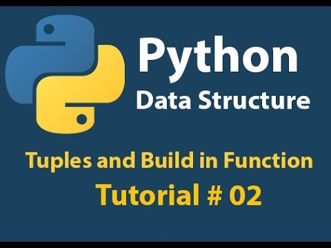 Python Data Structure: Tuples and Built-in functions(sum,max,min,sorted) Tutorial# 02