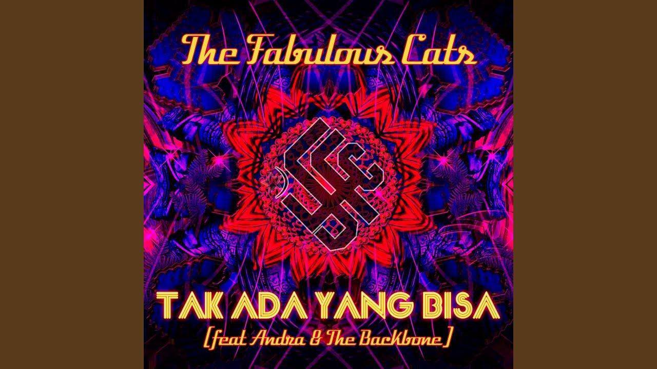 Download The Fabulous Cats - Tak Ada Yang Bisa (feat. Andra & The Backbone) MP3 Gratis