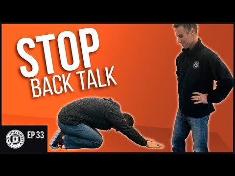 Stop Back Talk - What to Do When Your Child Is Talking Back | Dad University [2018]