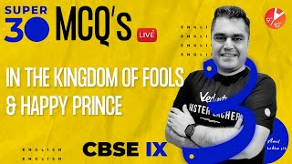 Super 30 - 30 (Most Important & Predicted Term 1 MCQ's)🔥From In The Kingdom Of Fools & Happy Prince