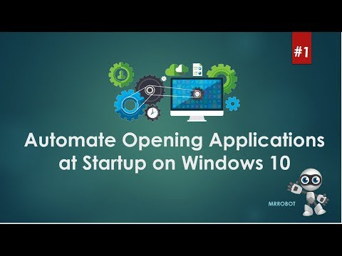 Automate Opening Multiple Applications at Startup on Windows 10
